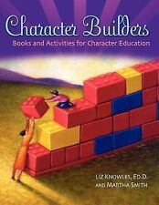 Character Builders: Books and Activities for Character Education (Through Child