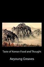 Taste of Korean Food and Thought by Aeyoung Greaves (2011, Paperback)