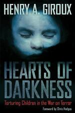 Hearts of Darkness: Torturing Children in the War on Terror (The Radic-ExLibrary