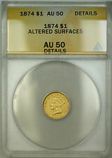 1874 $1 One Dollar Gold Coin ANACS AU-50 Details Altered Surfaces
