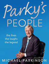 Parky's People: The Interviews - 100 of the Best, Michael Parkinson, Hardcover,