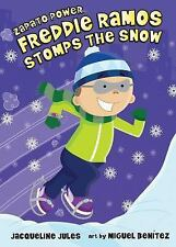 Zapato Power: Freddie Ramos Stomps the Snow 5 by Jacqueline Jules (2015,...