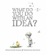 What Do You Do with an Idea? by Kobi Yamada (2014, Hardcover) Brand NEW