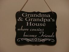 Grandma & grandpa's House where cousins become friends, hanging quote plaque