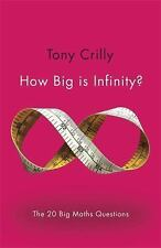 How Big is Infinity?: The 20 Big Maths Questions (Big Questions)