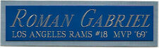 ROMAN GABRIEL NAMEPLATE FOR AUTOGRAPHED SIGNED FOOTBALL HELMET JERSEY PHOTO CASE