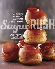 Sugar Rush: Master Tips, Techniques, and Recipes for Sweet Baking-ExLibrary