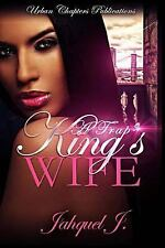 The Trap King's Wife: The Trap King's Wife by Jahquel J (2015, Paperback)