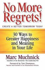 No More Regrets! : 30 Ways to Greater Happiness and Meaning in Your Life by Marc