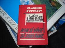 Non si vive di solo pane-Vladimir Dudinzev