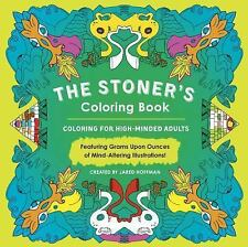 The Stoner's Coloring Book : Coloring for High-Minded Adults by Jared Hoffman...