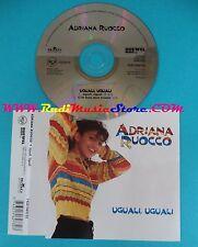 CD Singolo Adriana Ruocco Uguali,Uguali 74321462732 ITALY 1997 PROMO(S25)