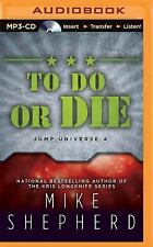 Jump Universe: To Do or Die 4 by Mike Shepherd (2015, MP3 CD, Unabridged)