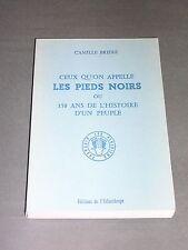 Afrique du nord Histoire des pieds noirs Camille Briere 1984