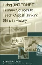Using Internet Primary Sources to Teach Critical Thinking Skills in History:
