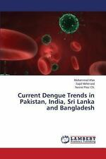 Current Dengue Trends in Pakistan, India, Sri Lanka and Bangladesh by Riaz...