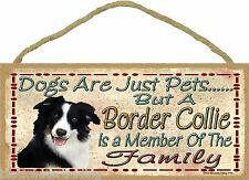 "Dogs Are Just Pets But A Border Collie Is Part Of The Family Dog Sign  5""x10"""