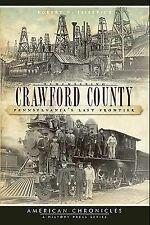 Remembering Crawford County: Pennsylvania's Last Frontier, Robert D. Ilisevich