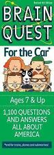 Brain Quest for the Car : 1100 Questions, 1100 Answers, All about America by...