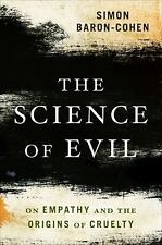 The Science of Evil: On Empathy and the Origins of Cruelty by Baron-Cohen, Simon