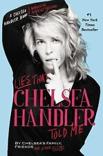 LIES THAT CHELSEA HANDLER TOLD ME by CHELSEA'S FAMILY & FRIENDS (2011) HB/DJ NEW