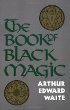 The Book of Black Magic: Including the Rites and Mysteries of Goetic Theurgy, So
