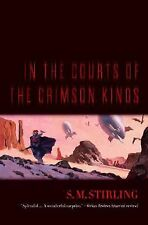 In the Courts of the Crimson Kings - Stirling, S.M. - Hardcover