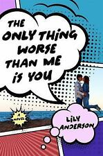 The Only Thing Worse Than Me Is You: A Novel-ExLibrary