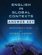 English in Global Contexts: Answer Key : Proficiency Tasks for Aspiring...