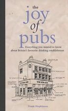 The Joy of Pubs: Because a Man's Place Is in the Pub, Hopkinson, Frank, New Book