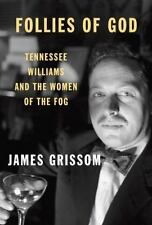 Follies of God: Tennessee Williams and the Women of the Fog, Grissom, James