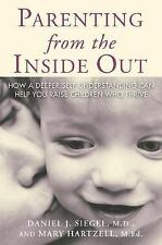 Parenting from the Inside Out : How a Deeper Self-Understanding Can Help You...