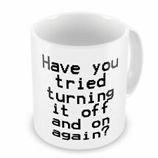 Have You Tried Turning It Off And On Again? Funny Novelty Gift Mug