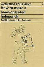 Workshop Equipment Manual Ser.: How to Make a Hand-Operated Hole-Punch No. 7...