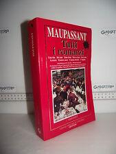 LIBRO Tutti i Romanzi di GUY DE MAUPASSANT 1^ed.1996 Edizioni integrali I Mammut