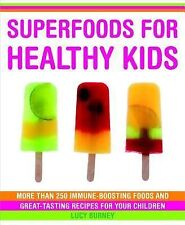 Superfoods for Healthy Kids: More Than 250 Immune-Boosting Foods and Great-Tasti