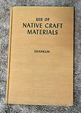 1947 1st Edition Use of Native Craft Materials Margaret Shanklin American Indian