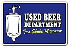 USED BEER DEPARTMENT TWO SHAKE MAXIMUM Novelty Sign bar bathroom pub funny signs