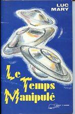 LE TEMPS MANIPULE - Luc Mary 1996 - OVNI UFO