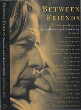BETWEEN FRIENDS PERSPECTIVES ON JOHN KENNETH GALBRAITH HELEN SASSON HC DJ
