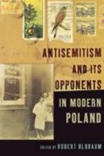 Antisemitism and Its Opponents in Modern Poland (2005, Paperback)