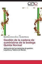 Gestion de la Cadena de Suministros de la Bodega Quinta Normal by Olivares...