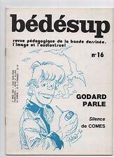 Bédésup n°16. GODARD - COMES.  Magazine BD 1981 - ETAT NEUF