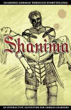 Learning German Through Storytelling: Shanima - an Interactive Adventure for...