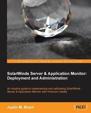 SolarWinds Server and Application Monitor: Deployment and Administration by...