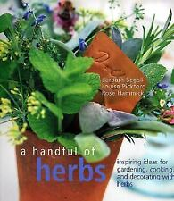 A Handful of Herbs: Inspiring Ideas for Gardening, Cooking, and Decorating with