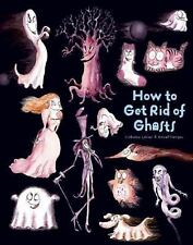 How to Banish Fears: How to Get Rid of Ghosts by Catherine Leblanc (2014,...