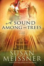 A Sound Among the Trees: A Novel, Meissner, Susan, Good Book