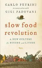 Slow Food Revolution : A New Culture for Eating and Living by Carlo Petrini