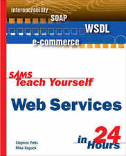 Sams Teach Yourself Web Services in 24 Hours by Stephen Potts Mike Kopack